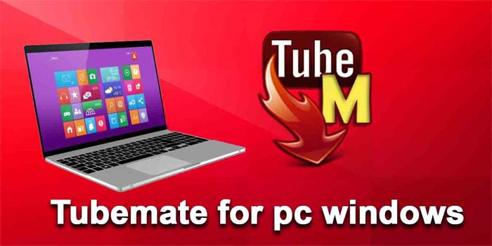 Tubemate for pc windows